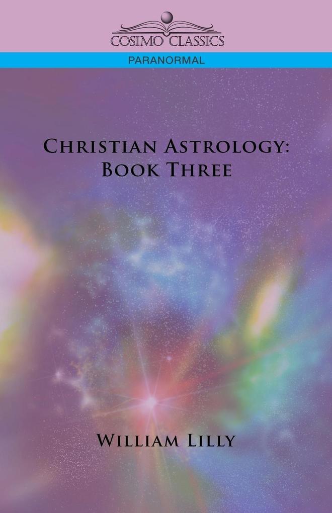 Christian Astrology: Book Three als Taschenbuch