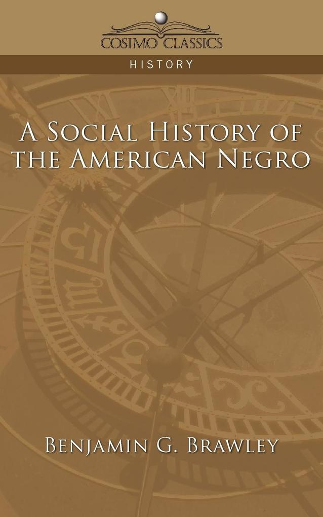 A Social History of the American Negro als Taschenbuch