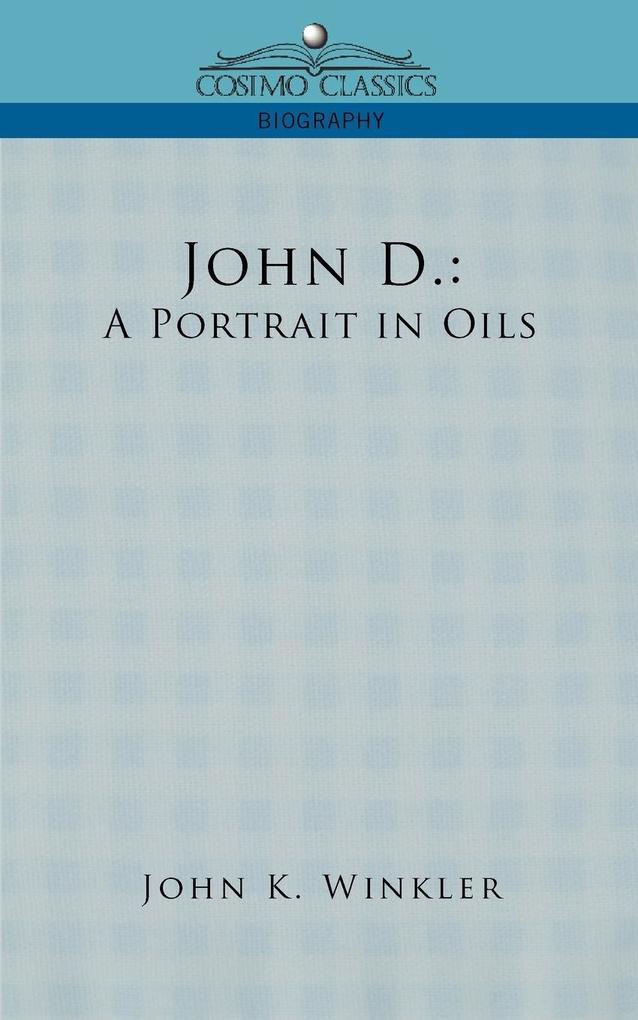 John D.: A Portrait in Oils als Taschenbuch