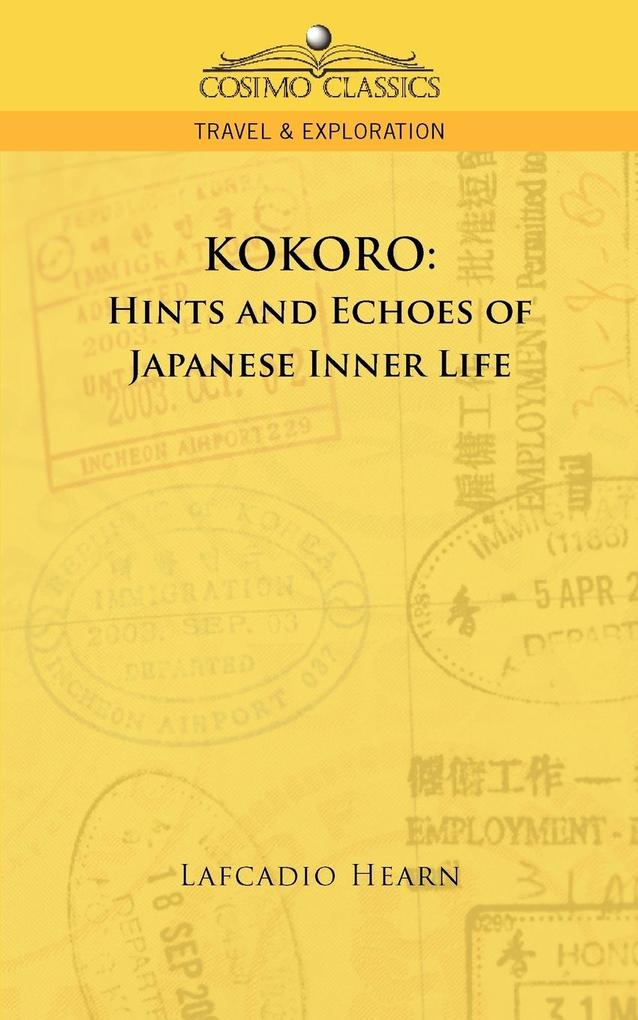 Kokoro: Hints and Echoes of Japanese Inner Life als Taschenbuch