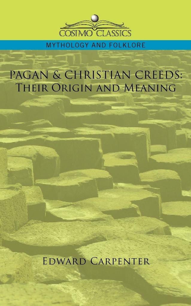 Pagan & Christian Creeds als Taschenbuch