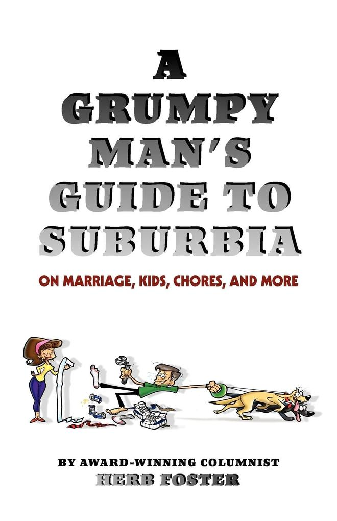 A Grumpy Man's Guide to Suburbia on Marriage, Kids, Chores, and More als Taschenbuch