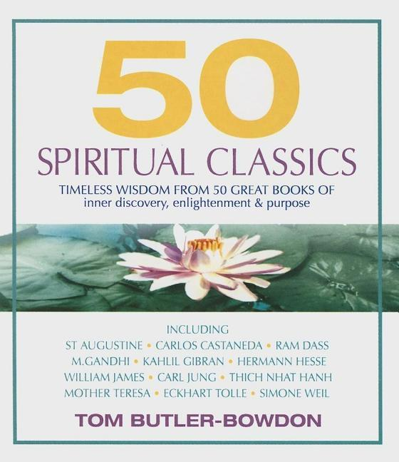 50 Spiritual Classics: Timeless Wisdom from 50 Great Books of Inner Discovery, Enlightenment & Purpose als Hörbuch