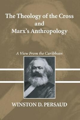 The Theology of the Cross and Marx's Anthropology: A View from the Caribbean als Taschenbuch