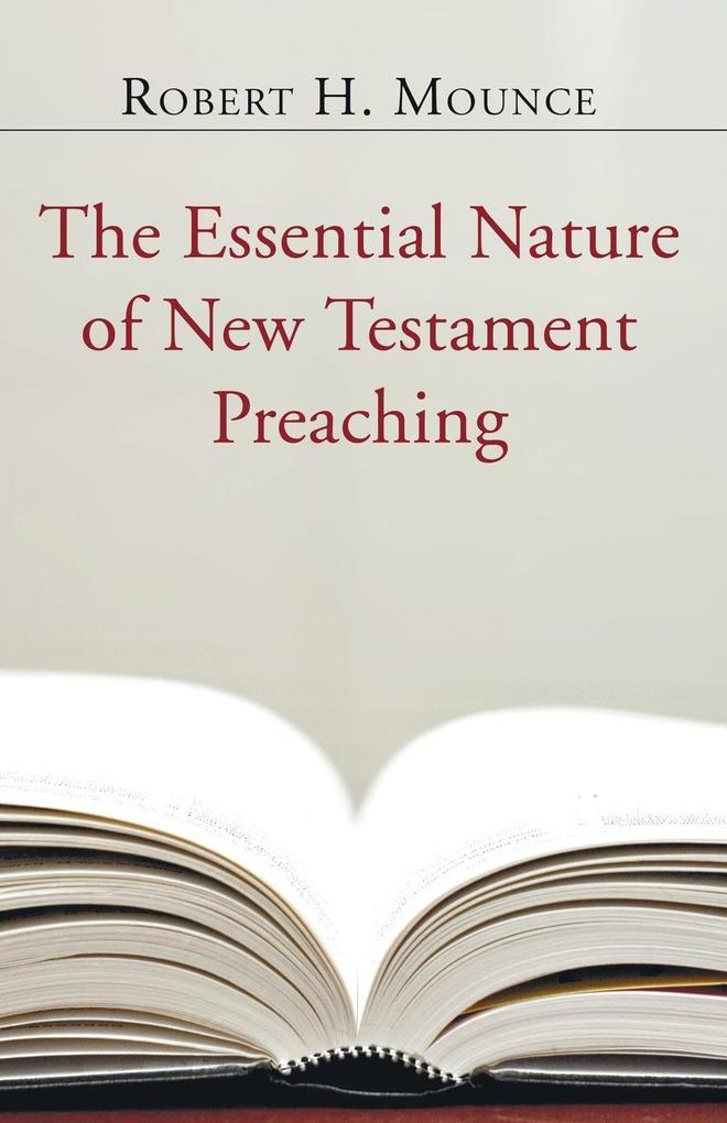 The Essential Nature of New Testament Preaching als Taschenbuch