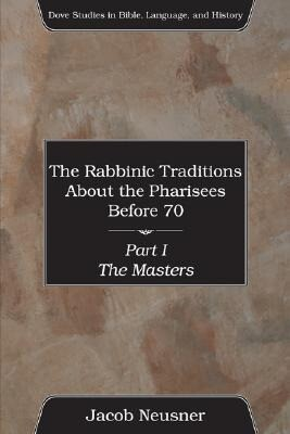 The Rabbinic Traditions about the Pharisees Before 70 Set als Taschenbuch