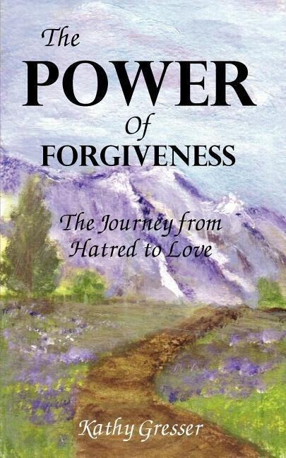The Power of Forgiveness: The Journey from Hatred to Love als Taschenbuch