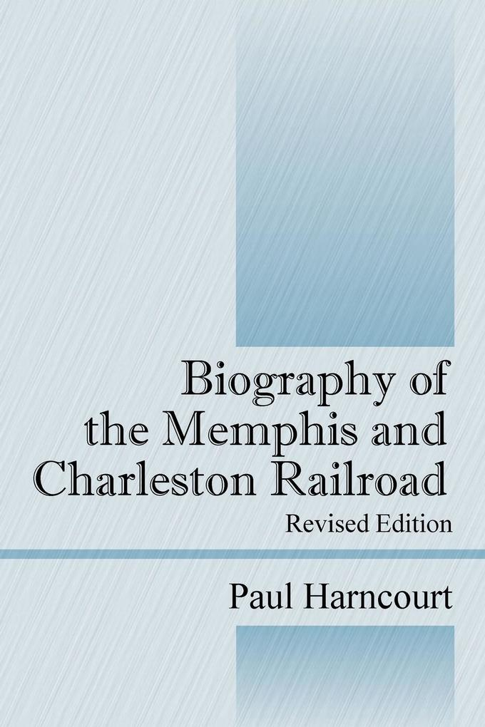 Biography of the Memphis and Charleston Railroad als Taschenbuch