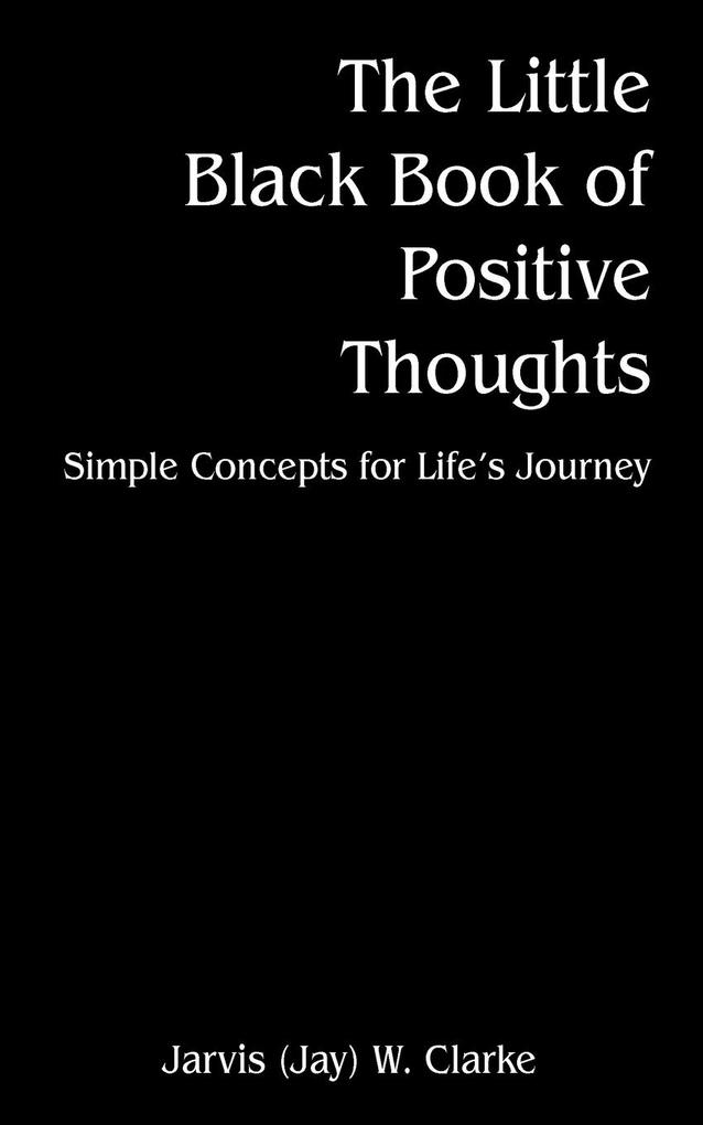 The Little Black Book of Positive Thoughts: Simple Concepts for Life's Journey als Taschenbuch