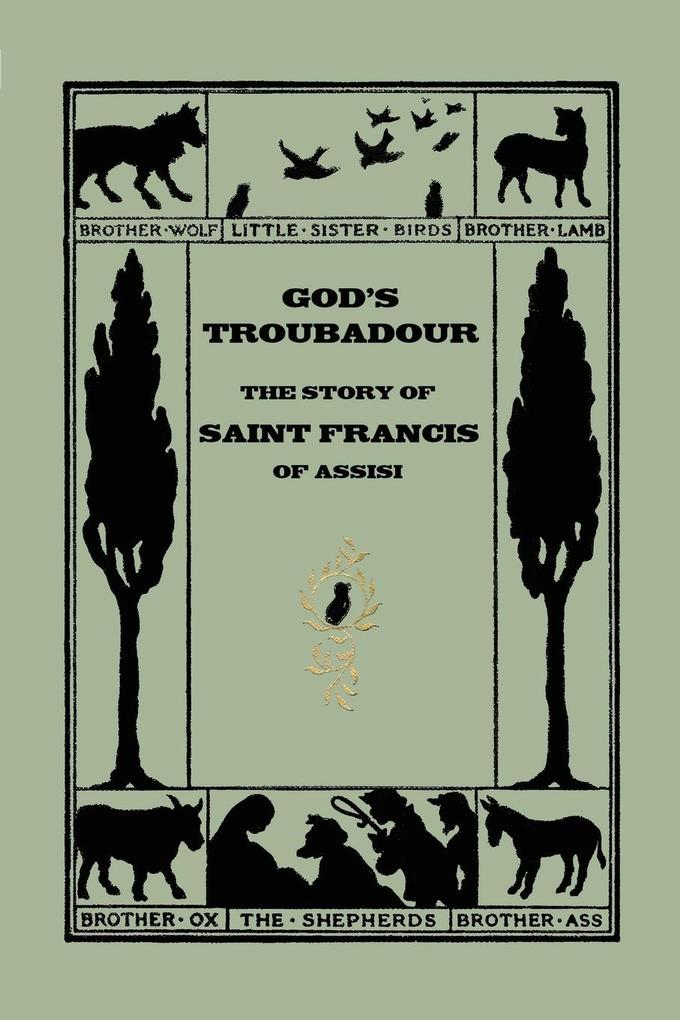 God's Troubadour, the Story of Saint Francis of Assisi als Taschenbuch