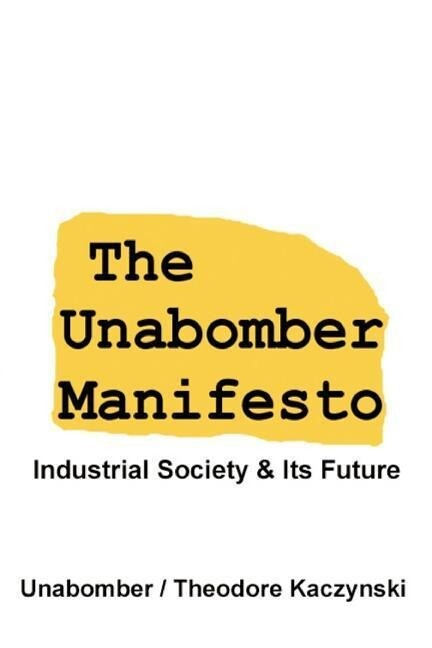 The Unabomber Manifesto: Industrial Society and Its Future als Taschenbuch