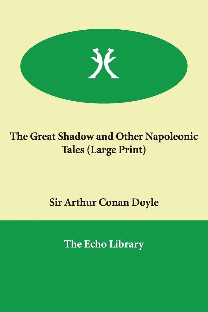 The Great Shadow and Other Napoleonic Tales als Taschenbuch