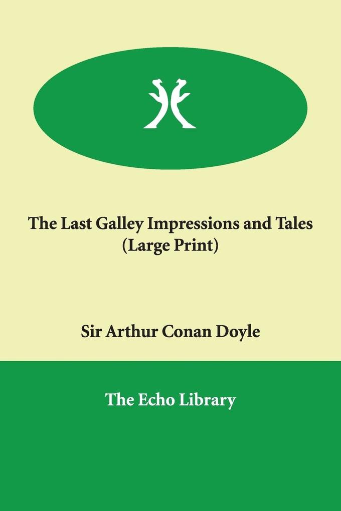 The Last Galley Impressions and Tales als Taschenbuch
