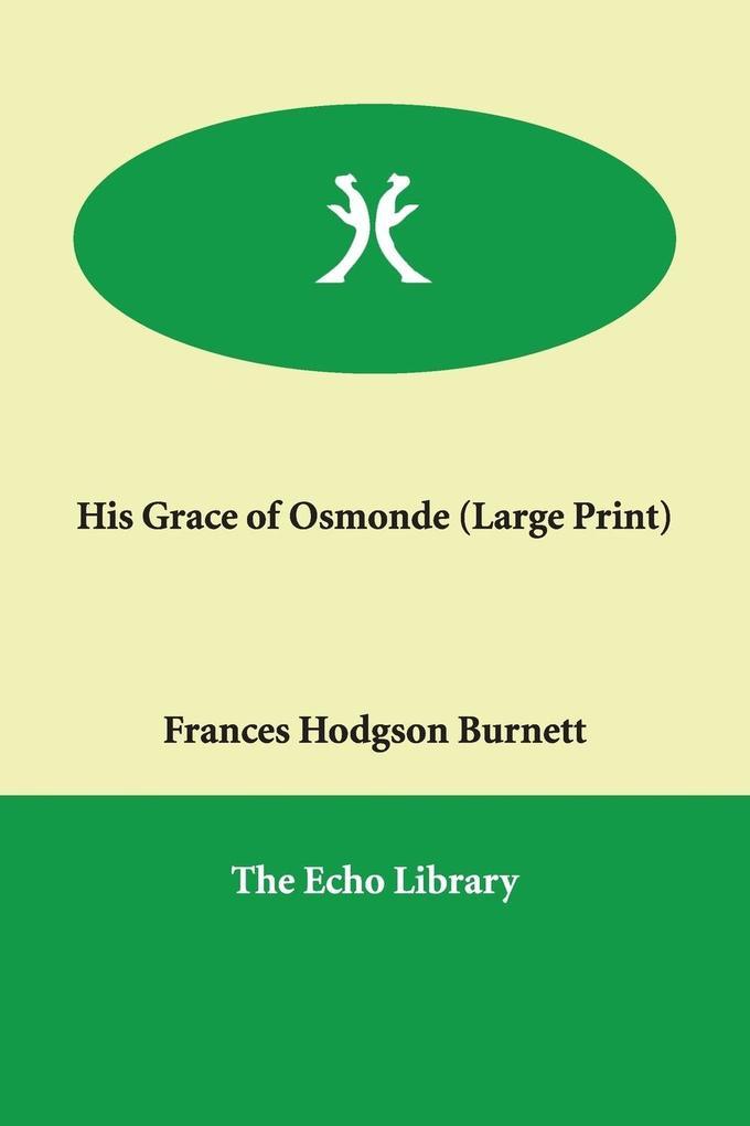 His Grace of Osmonde als Taschenbuch