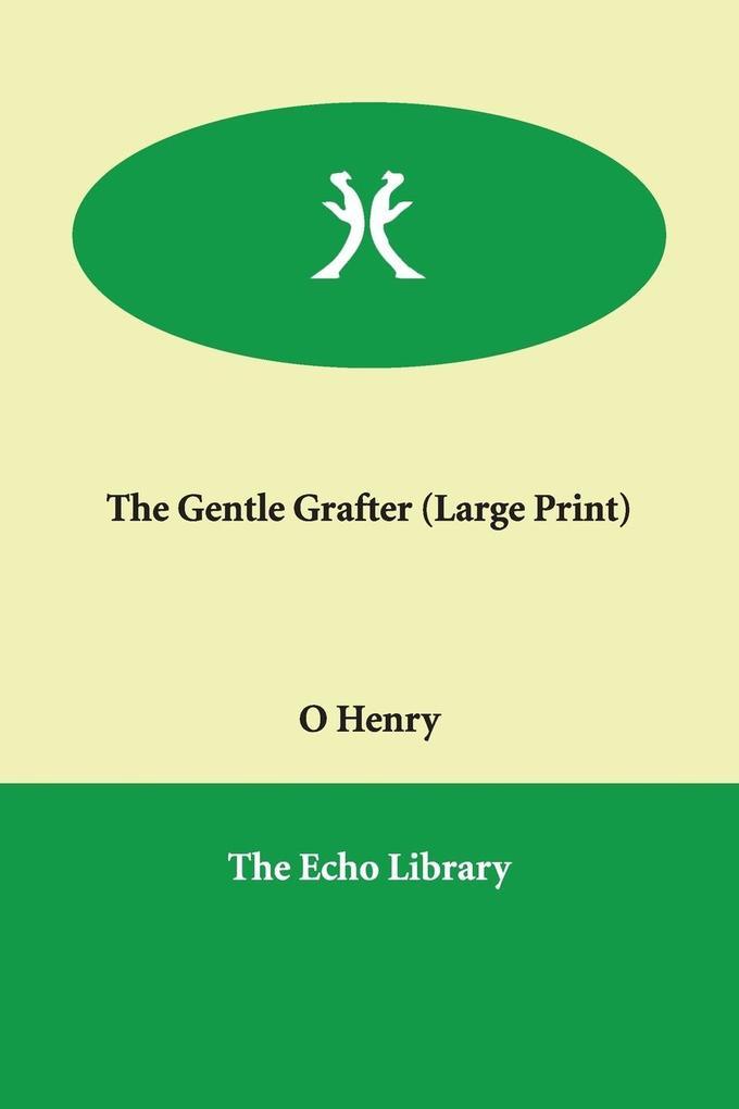 The Gentle Grafter als Taschenbuch
