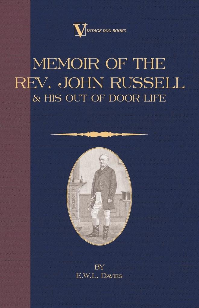A Memoir of the REV. John Russell and His Out-Of-Door Life als Taschenbuch