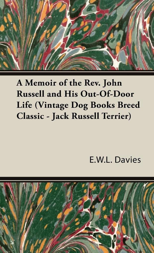 A Memoir of the Rev. John Russell and His Out-Of-Door Life (Vintage Dog Books Breed Classic - Jack Russell Terrier) als Buch