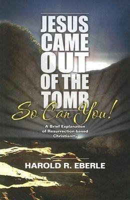 Jesus Came Out of the Tomb...So Can You!: A Brief Explanation of Resurrection-Bades Christianity als Taschenbuch