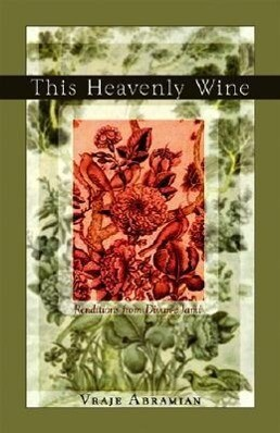 This Heavenly Wine: Poetry from the Divan-E Jami als Taschenbuch