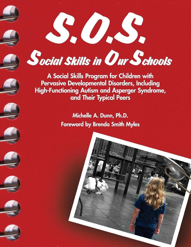 S.O.S. Social Skills in Our Schools: A Social Skills Program for Children with Pervasive Developmentaly Disorders, Including High-Functioning Autism a als Taschenbuch