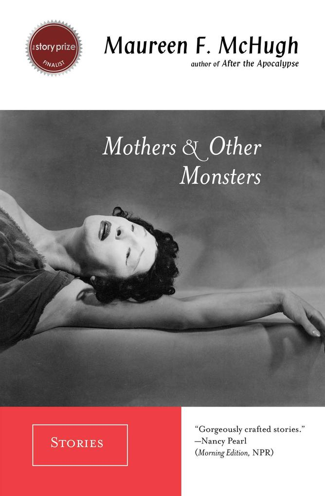 Mothers & Other Monsters: Stories als Taschenbuch