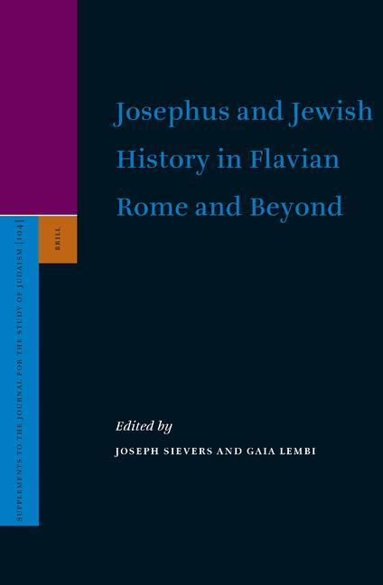 Josephus and Jewish History in Flavian Rome and Beyond als Buch