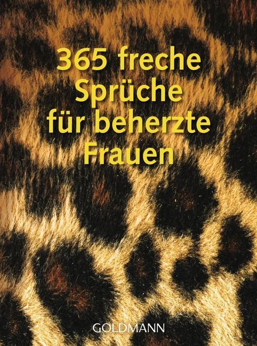365 freche Sprüche für beherzte Frauen als Taschenbuch