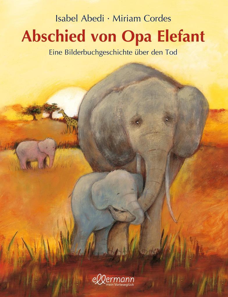 Abschied von Opa Elefant als Buch