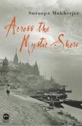 ACROSS THE MYSTIC SHORE als Buch