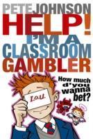 Help! I'm a Classroom Gambler als Taschenbuch