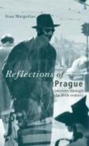 Reflections of Prague: Journeys Through the 20th Century als Buch