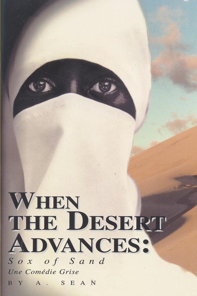When the Desert Advances: Sox of Sand als Taschenbuch