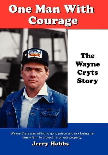 One Man with Courage: The Wayne Cryts Story als Buch