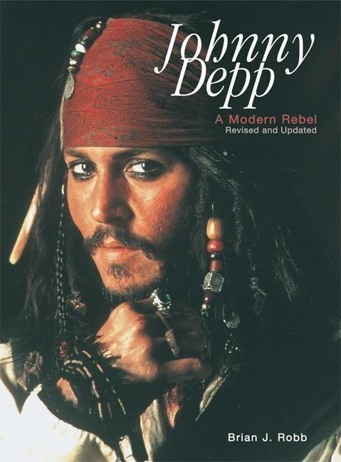Johnny Depp: A Modern Rebel als Buch