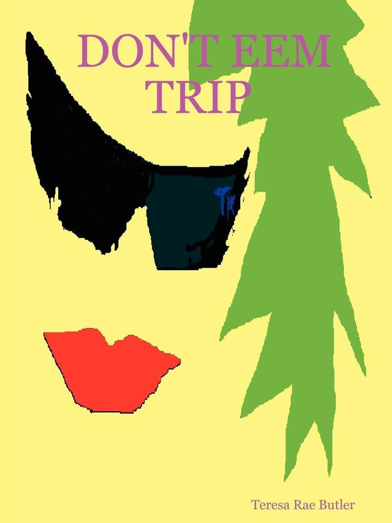 Don't Eem Trip als Taschenbuch