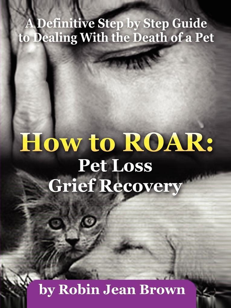 How to Roar: Pet Loss Grief Recovery als Taschenbuch
