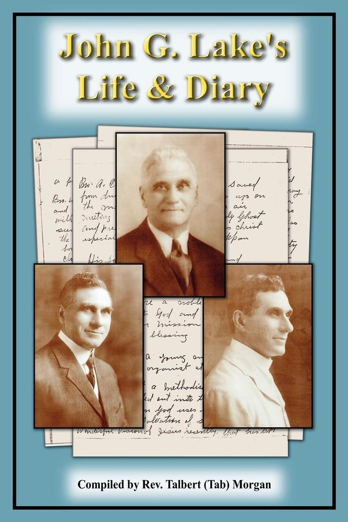 John G. Lake's Life and Diary als Taschenbuch