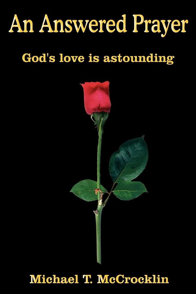 An Answered Prayer: God's Love Is Astounding als Taschenbuch
