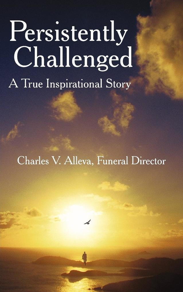 Persistently Challenged: A True Inspirational Story als Taschenbuch