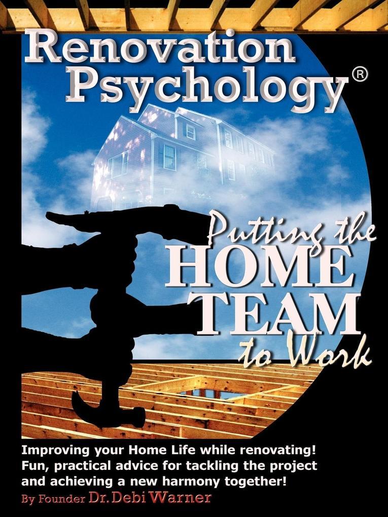Renovation Psychology: Putting the Home Team to Work als Taschenbuch