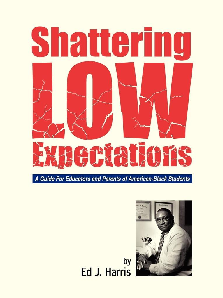 Shattering Low Expectations: A Guide for Educators and Parents of American-Black Students als Taschenbuch