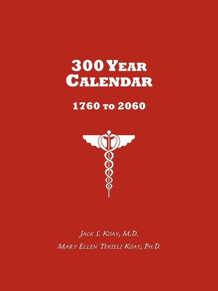 300 Year Calendar: 1760 to 2060 als Taschenbuch