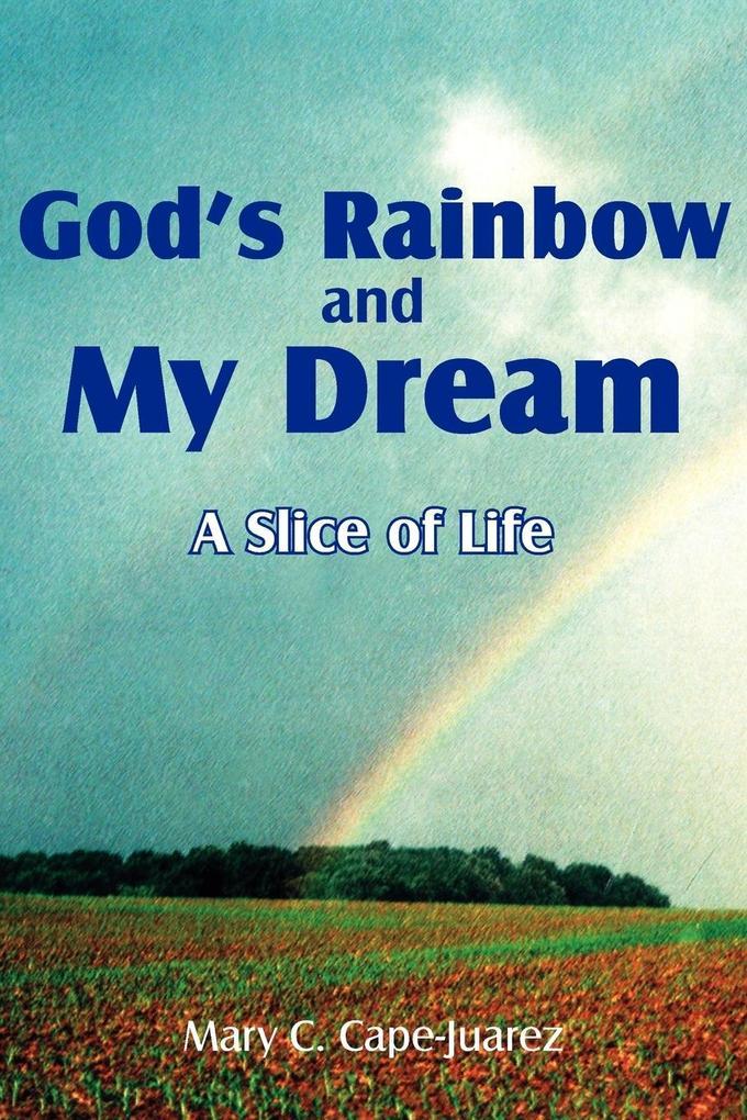 God's Rainbow and My Dream als Taschenbuch