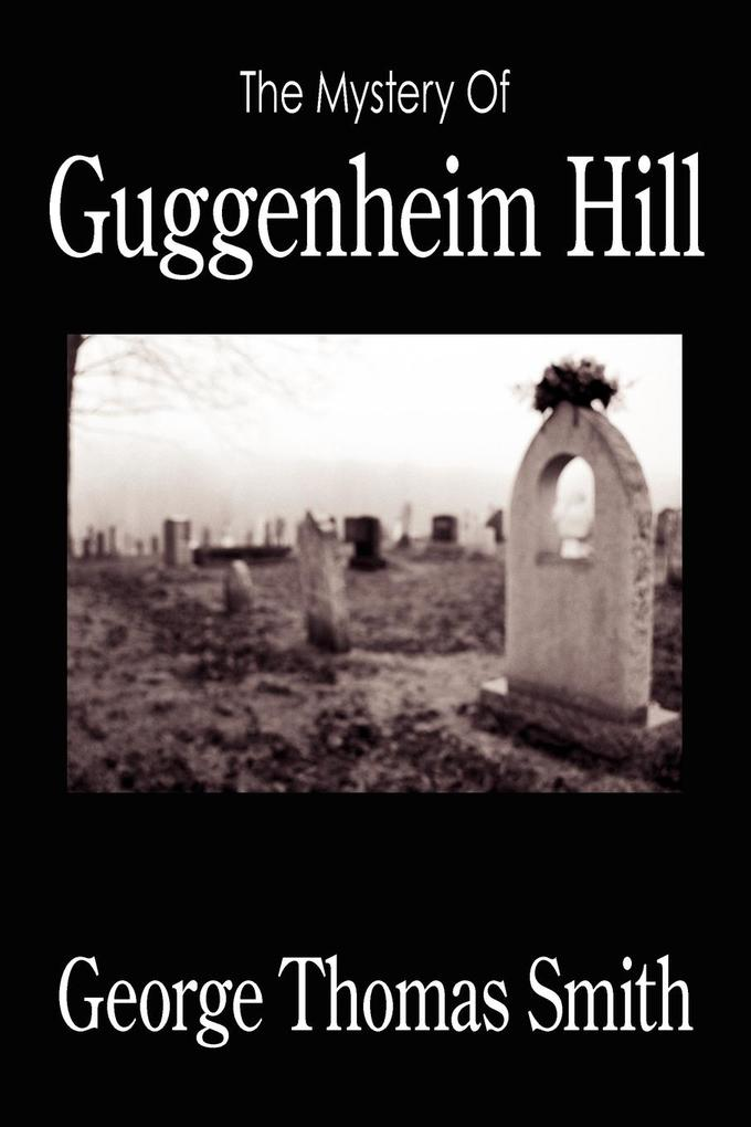 The Mystery of Guggenheim Hill als Buch