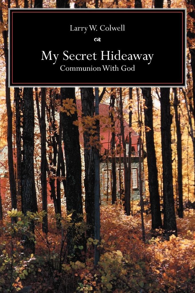 My Secret Hideaway: Communion with God als Taschenbuch