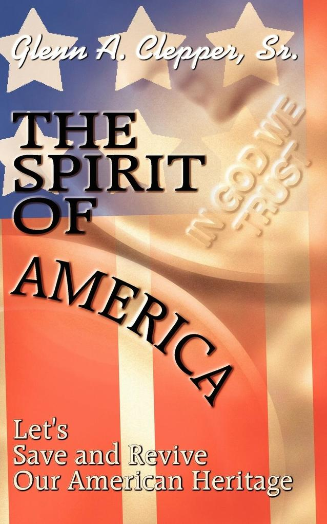 The Spirit of America: Let's Save and Revive Our American Heritage als Taschenbuch