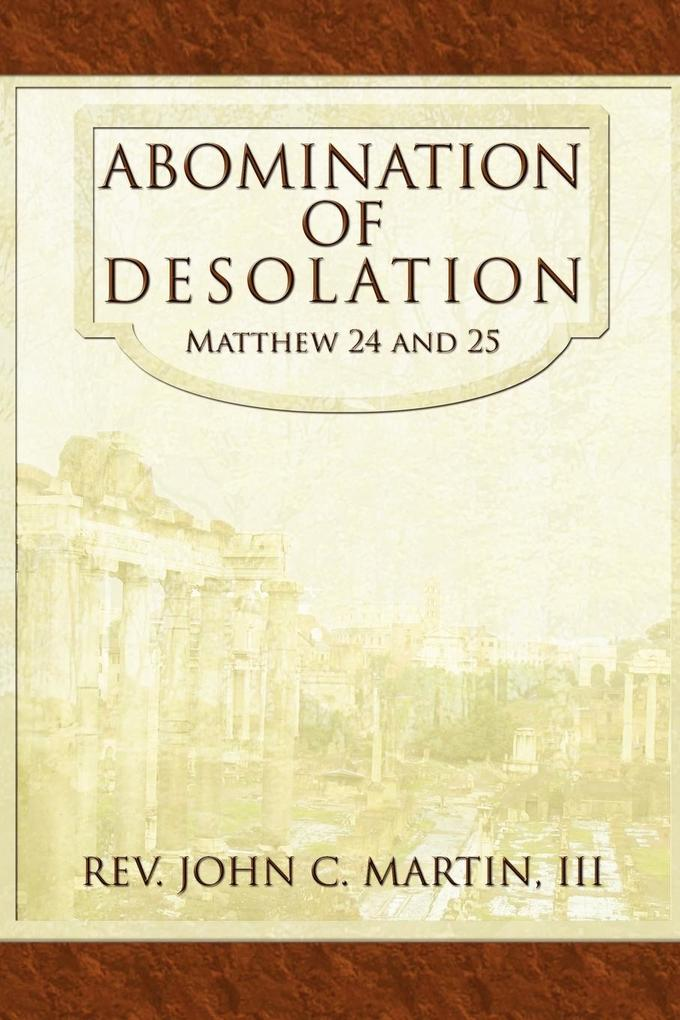 Abomination of Desolation: Matthew 24 and 25 als Taschenbuch