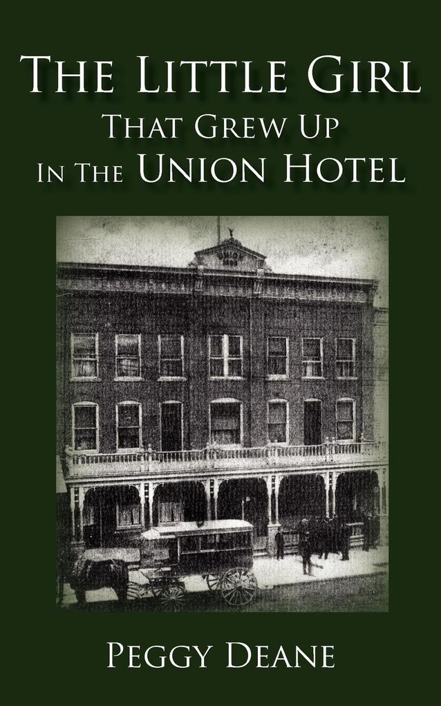 The Little Girl: That Grew Up in the Union Hotel als Buch