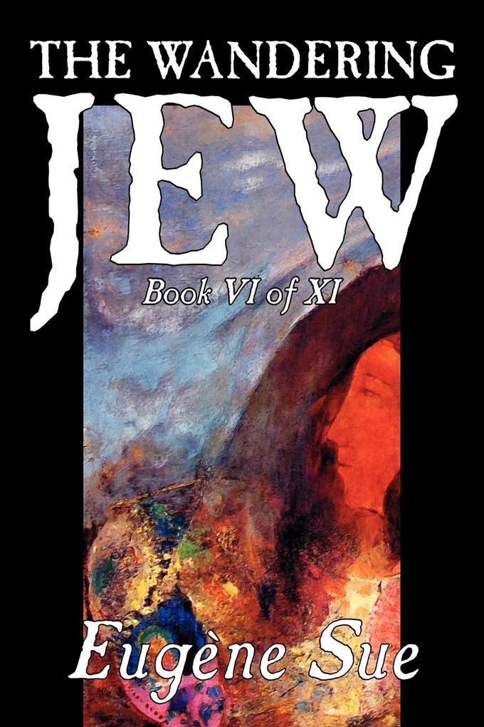 The Wandering Jew, Book VI als Taschenbuch