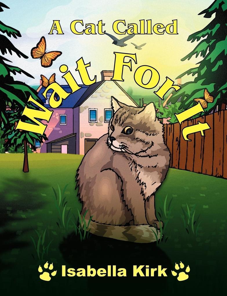 A Cat Called Wait For It als Taschenbuch